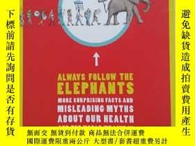 二手書博民逛書店Always罕見Follow the ElephantsY222