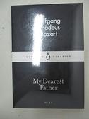 【書寶二手書T5/原文小說_C8H】My Dearest Father_Wolfgang Amadeus Mozart, Leopold Mozart