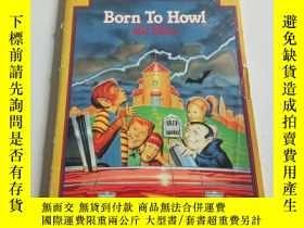 二手書博民逛書店born罕見to howl(英文)Y212829