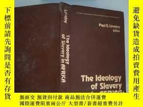 二手書博民逛書店The罕見ldeology of slavery in AFRi