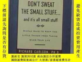 二手書博民逛書店原版罕見Don t Sweat the Small Stuff.