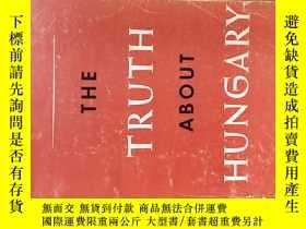 二手書博民逛書店Truth罕見About Hungary (平裝)【英文原版 瓦迪·哈拉比(Wadi A Halabi)教授簽贈本