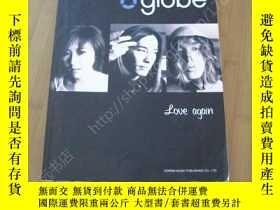二手書博民逛書店globe罕見love again 琴譜Y178456 glob