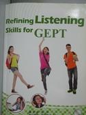 【書寶二手書T8/語言學習_QFI】Refining Listening Skills for GEPT_附光碟_劉中