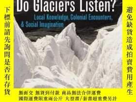 二手書博民逛書店【罕見】Do Glaciers Listen?Y236371 Julie Cruikshank Ubc Pre