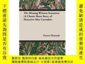 二手書博民逛書店The罕見Missing Witness Sensation (a Classic S...-失蹤證人的感覺(一個