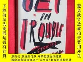 二手書博民逛書店Get罕見in Trouble: Stories (大32開,硬
