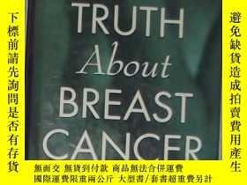 二手書博民逛書店英文原版罕見The Truth About Breast Can