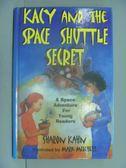 【書寶二手書T4/原文小說_LJF】Kacy and the Space Shuttle Secret_Sharon K