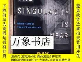 二手書博民逛書店Kurzweil罕見: The Singularity Is Near 奇點臨近 AI 人工智能權威著作 原版平裝