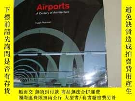 二手書博民逛書店AIRPORTS:A罕見century of Architect