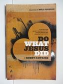 【書寶二手書T1/宗教_APD】Do What Jesus Did: A real-life field guide to healing…