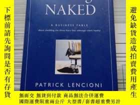 二手書博民逛書店Getting罕見Naked: A Business Fable about Shedding the Three
