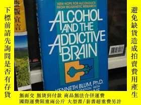 二手書博民逛書店ALCOHOL罕見AND THE ADDICTIVE BRAINY24040 KENNETH BLUM, PH