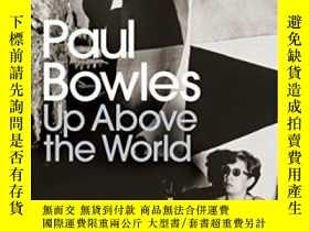 二手書博民逛書店Up罕見Above The World-在世界之上Y436638 Paul Bowles Penguin Bo