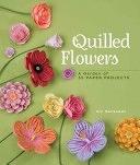 二手書博民逛書店 《Quilled Flowers: A Garden of 35 Paper Projects》 R2Y ISBN:9781454701200│Lark Books