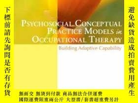 二手書博民逛書店Psychosocial罕見Conceptual Practice Models In Occupational