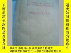 二手書博民逛書店Ship罕見of Gold 黃金船(英文版)88品Y19658