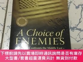 二手書博民逛書店a罕見choice of enemies america confronts the middle east 英文