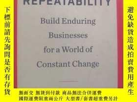 二手書博民逛書店Repeatability:Build罕見Enduring Businesses for a world of C