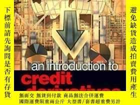 二手書博民逛書店An罕見Introduction To Credit Derivatives-信用衍生工具概論Y436638