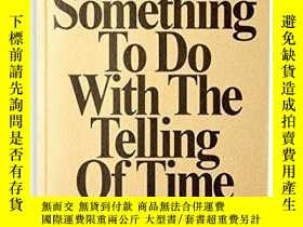 二手書博民逛書店It罕見Had Something To Do With The Telling Of TimeY364682