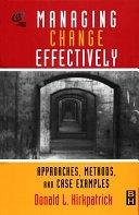 二手書博民逛書店《Managing Change Effectively: Approaches, Methods, and Case Examples》 R2Y ISBN:0877193835