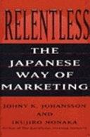 二手書博民逛書店 《Relentless: The Japanese Way of Marketing》 R2Y ISBN:0887308058│Harperbusiness