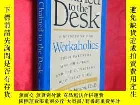 二手書博民逛書店Chained罕見to the Desk: A Guideboo