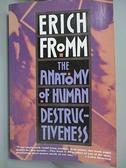 【書寶二手書T9/大學理工醫_A7E】Anatomy of Human Destructiveness_Fromm, Erich