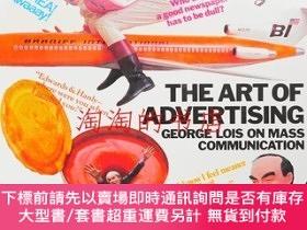 二手書博民逛書店THE罕見ART OF ADVERTISING: GEORGE LOIS ON MASS COMMUNICATIO