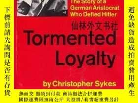 二手書博民逛書店【罕見】B0006BYZMW Tormented loyalty;: The story of a German
