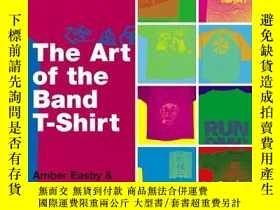 二手書博民逛書店The罕見Art of the Band T-shirtY362136 Amber Easby Henry..