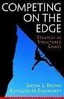二手書博民逛書店 《Competing on the edge : strategy as structured chaos》 R2Y ISBN:0875847544│Brown