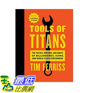[106美國直購] 2017美國暢銷書 Tools of Titans:The Tactics, Routines, and Habits of Billionaires, Icons