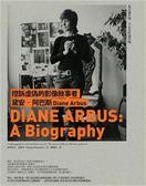 (二手書)控訴虛偽的影像敘事者──黛安‧阿巴斯DianeArbus