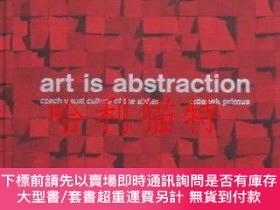 二手書博民逛書店(英)罕見Art is Abstraction : Czech Visual Culture of the Six