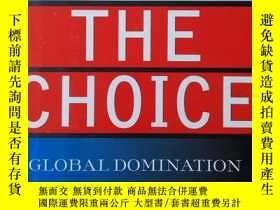 二手書博民逛書店The罕見Choice: Global Domination o