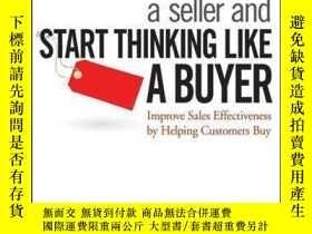 二手書博民逛書店Stop罕見Acting Like a Seller and Start Thinking Like a Buye