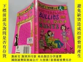 二手書博民逛書店Butterflies罕見,Bullies and Bad,Bad Habits:蝴蝶,惡霸和壞習慣Y2003
