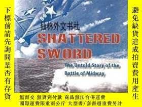 二手書博民逛書店【罕見】Shattered Sword:The Untold S