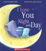 【麥克書店】I LOVE YOU NIGHT AND DAY/ 英文繪本《主題: 父親節》