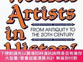 二手書博民逛書店Women罕見Artists in History: From Antiquity to the 20th Cen