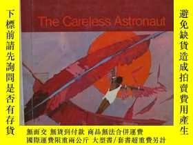 二手書博民逛書店The罕見Careless Astronaut 16開 粗心的宇