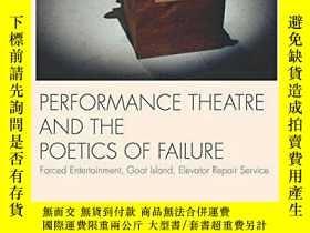 二手書博民逛書店Performance罕見Theatre And The Poetics Of FailureY256260