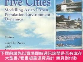 二手書博民逛書店Five罕見Cities: Modelling Asian Urban Population-Enviornmen