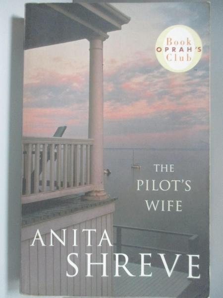 【書寶二手書T3/原文小說_ALB】Pilot s Wife B_Anita Shreve , Anita Shreve