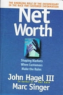 二手書博民逛書店《Net Worth: Shaping Markets when Customers Make the Rules》 R2Y ISBN:0875848893