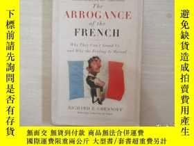 二手書博民逛書店THE罕見ARROGANCE OF THE FRENCH 【285】Y10970 RICHARD Z CHES