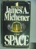 【書寶二手書T9/原文小說_NHZ】SPACE_James A. Michener